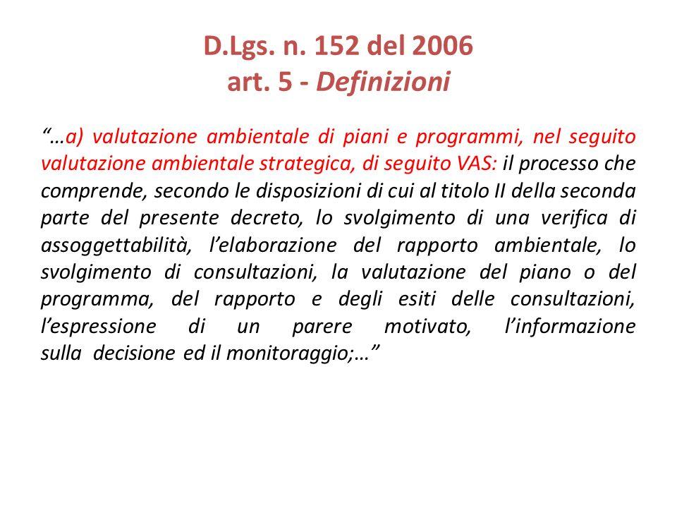 D.Lgs. n. 152 del 2006 art. 5 - Definizioni …a) valutazione ambientale di piani e programmi, nel seguito valutazione ambientale strategica, di seguito