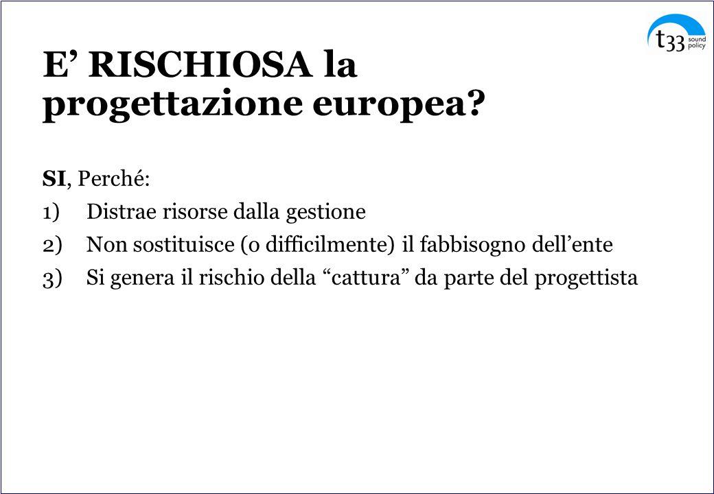 E RISCHIOSA la progettazione europea.