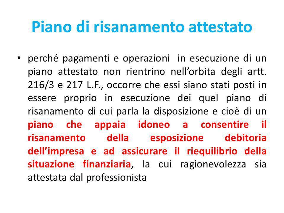 Piano di risanamento attestato perché pagamenti e operazioni in esecuzione di un piano attestato non rientrino nellorbita degli artt.
