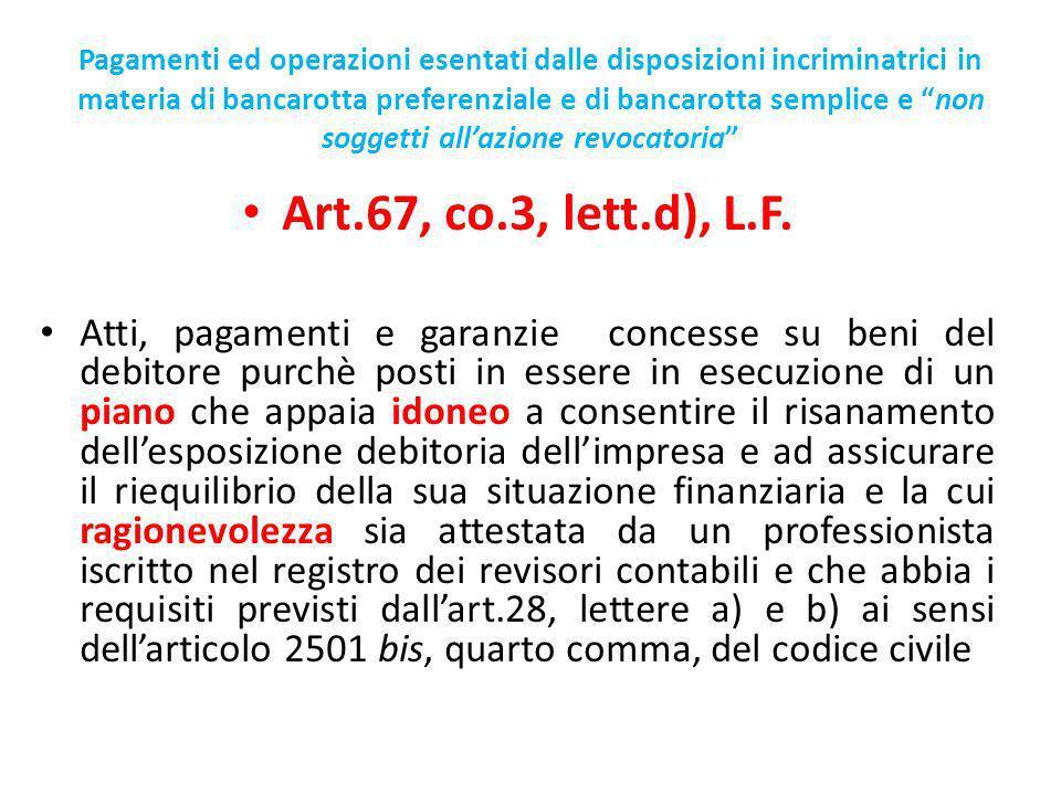 Pagamenti ed operazioni esentati dalle disposizioni incriminatrici in materia di bancarotta preferenziale e di bancarotta semplice e non soggetti allazione revocatoria Art.67, co.3, lett.d), L.F.