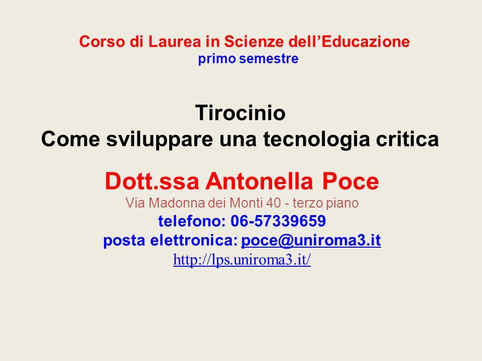 Dott.ssa Antonella Poce Via Madonna dei Monti 40 - terzo piano telefono: 06-57339659 posta elettronica: poce@uniroma3.itpoce@uniroma3.it http://lps.un