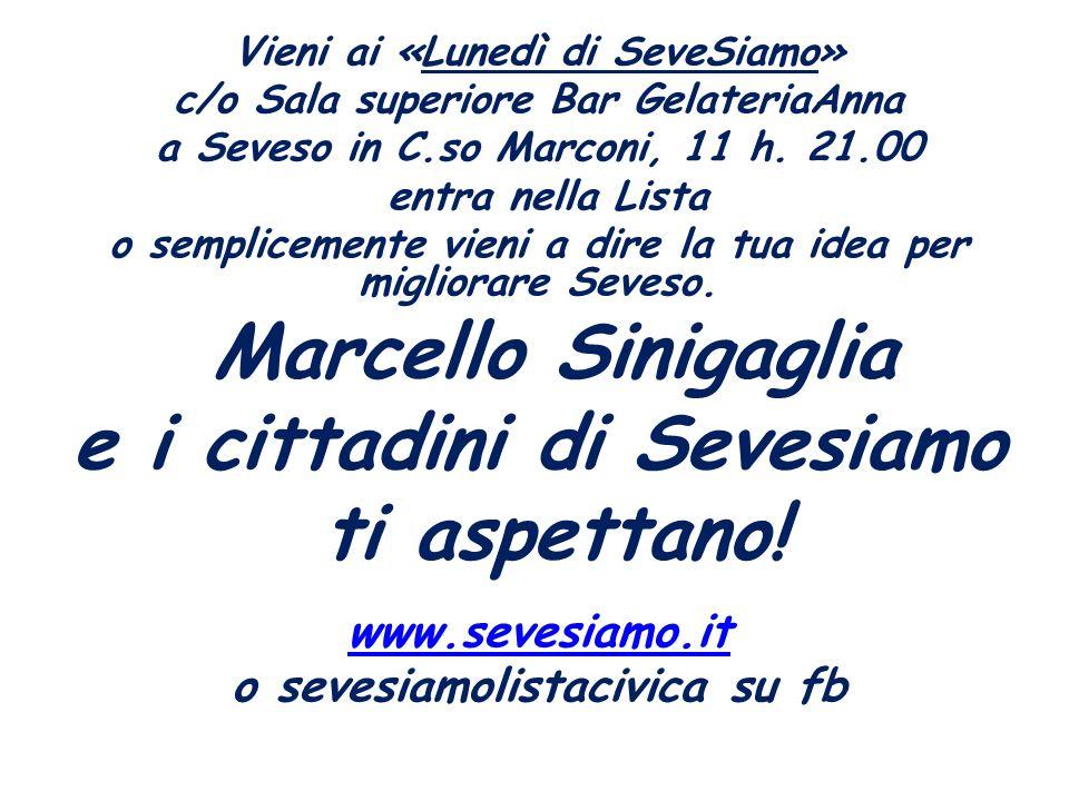 Vieni ai «Lunedì di SeveSiamo» c/o Sala superiore Bar GelateriaAnna a Seveso in C.so Marconi, 11 h.