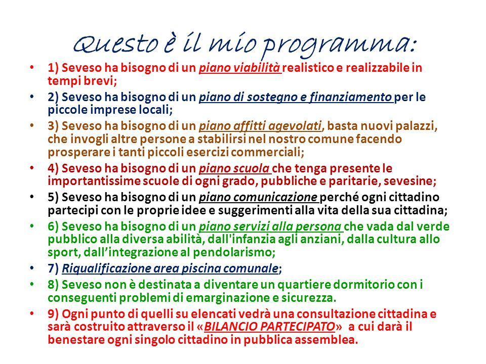 A tutti questi obiettivi serve una nuova creatura politica per noi che siamo di Seveso amiamo Seveso.