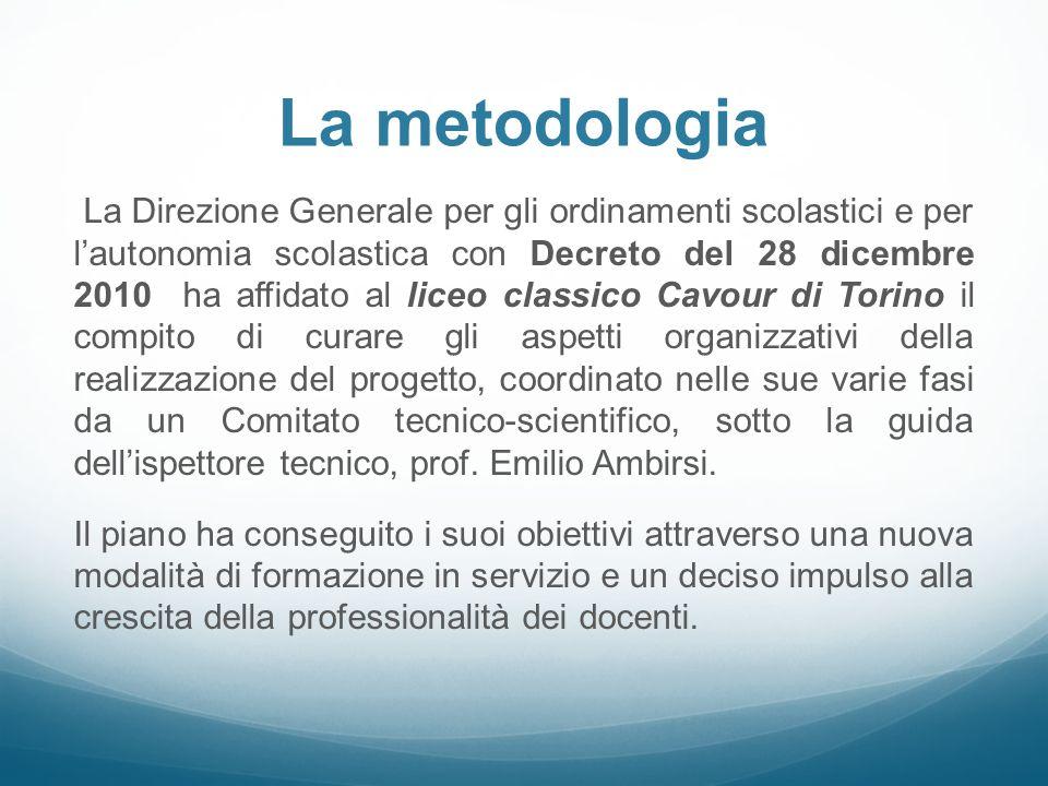 La metodologia La Direzione Generale per gli ordinamenti scolastici e per lautonomia scolastica con Decreto del 28 dicembre 2010 ha affidato al liceo