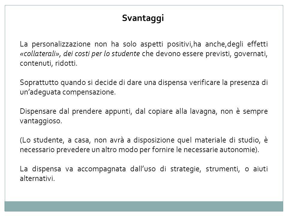 La personalizzazione non ha solo aspetti positivi,ha anche,degli effetti «collaterali», dei costi per lo studente che devono essere previsti, governat
