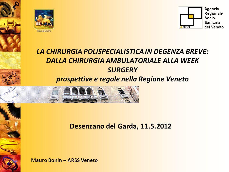 Agenzia Regionale Socio Sanitaria del Veneto LA CHIRURGIA POLISPECIALISTICA IN DEGENZA BREVE: DALLA CHIRURGIA AMBULATORIALE ALLA WEEK SURGERY prospett
