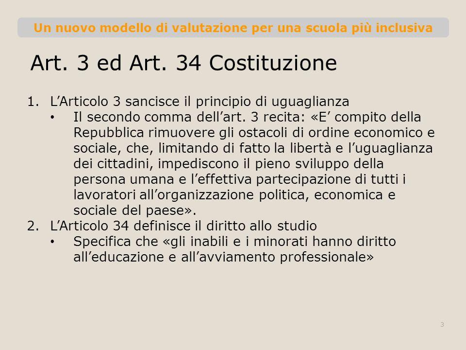 Un nuovo modello di valutazione per una scuola più inclusiva Art. 3 ed Art. 34 Costituzione 1.LArticolo 3 sancisce il principio di uguaglianza Il seco