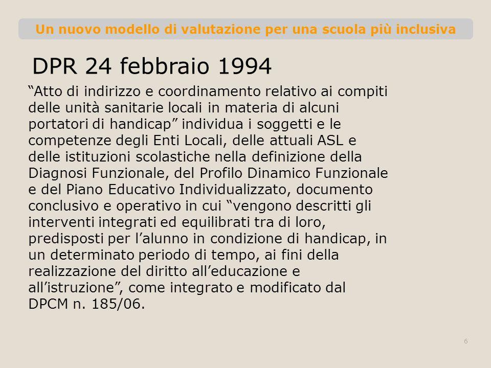 Un nuovo modello di valutazione per una scuola più inclusiva DPR 24 febbraio 1994 Atto di indirizzo e coordinamento relativo ai compiti delle unità sa