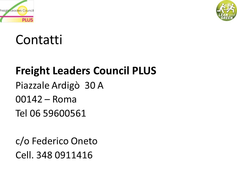 Contatti Freight Leaders Council PLUS Piazzale Ardigò 30 A 00142 – Roma Tel 06 59600561 c/o Federico Oneto Cell. 348 0911416