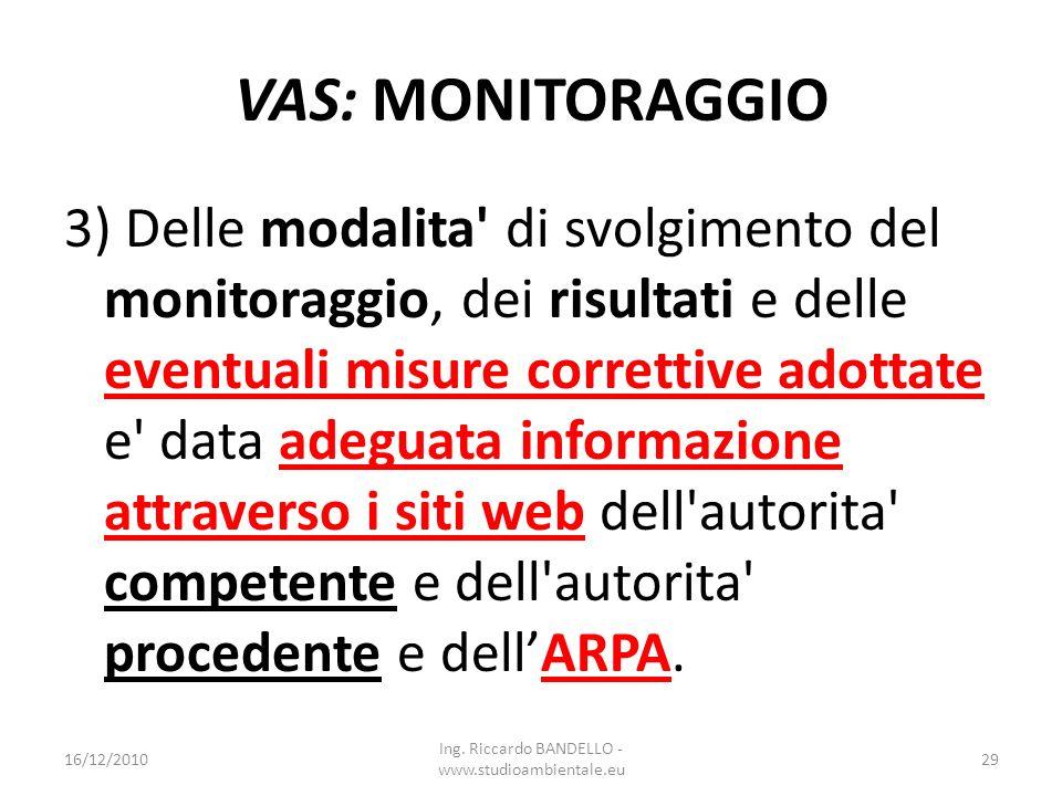 VAS: MONITORAGGIO 3) Delle modalita' di svolgimento del monitoraggio, dei risultati e delle eventuali misure correttive adottate e' data adeguata info
