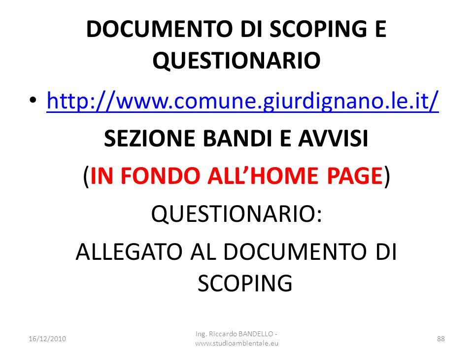 DOCUMENTO DI SCOPING E QUESTIONARIO http://www.comune.giurdignano.le.it/ SEZIONE BANDI E AVVISI (IN FONDO ALLHOME PAGE) QUESTIONARIO: ALLEGATO AL DOCU