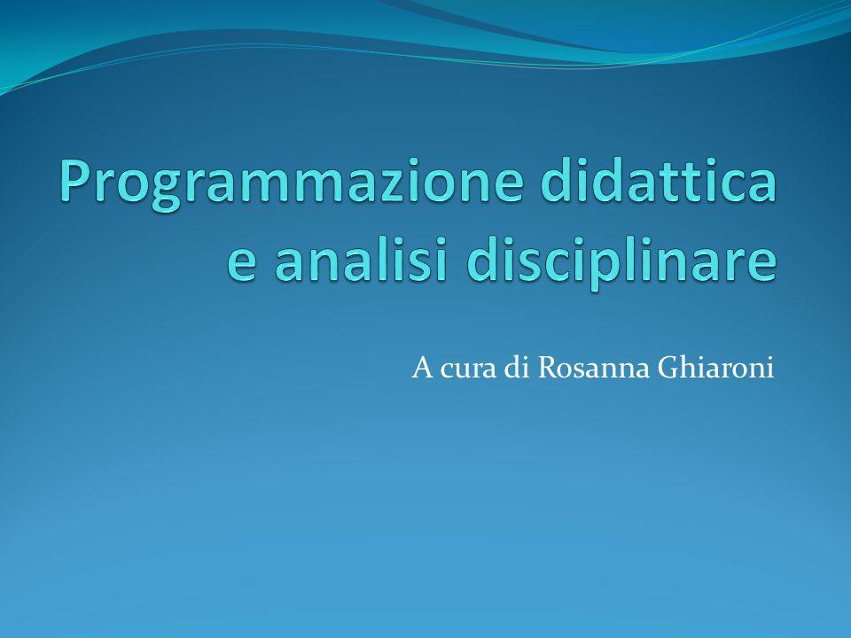 Programmazione didattica e analisi disciplinare Il riferimento normativo A livello di istituto » (art.