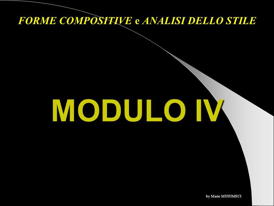 MODULO IV FORME COMPOSITIVE e ANALISI DELLO STILE by Mario MUSUMECI
