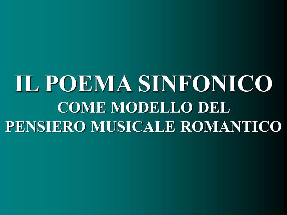 IL POEMA SINFONICO COME MODELLO DEL PENSIERO MUSICALE ROMANTICO