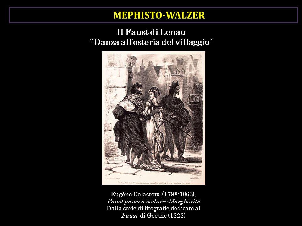 MEPHISTO-WALZER Il Faust di Lenau Danza allosteria del villaggio Eugéne Delacroix (1798-1863), Faust prova a sedurre Margherita Dalla serie di litogra