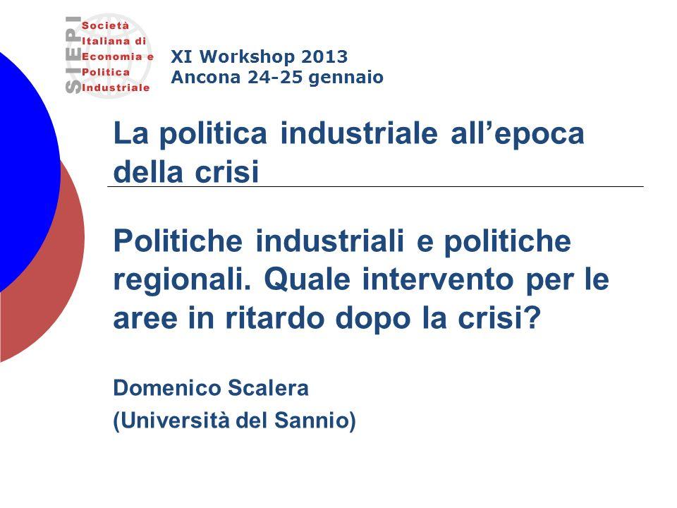 Politiche industriali e politiche regionali. Quale intervento per le aree in ritardo dopo la crisi.