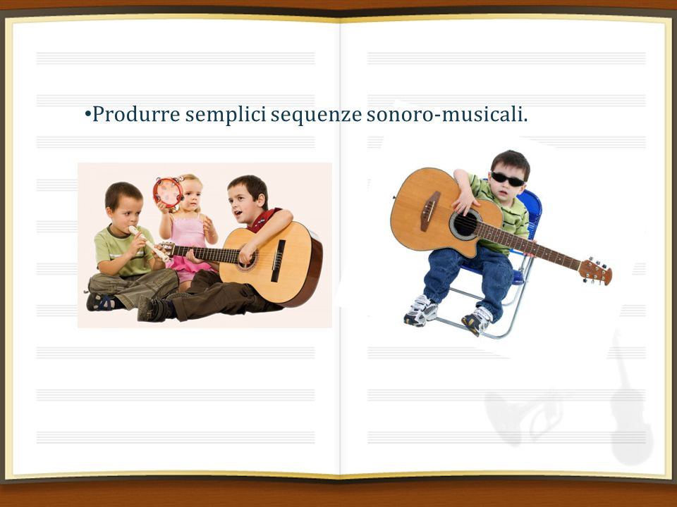 Produrre semplici sequenze sonoro-musicali.