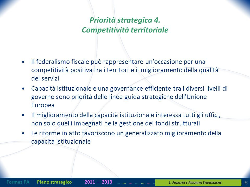 Formez PAPiano strategico2011– 2013 …… … …… … …… … …… … …… … …… … …… … Priorità strategica 4.