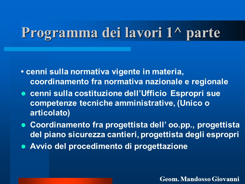 Programma dei lavori 1^ parte cenni sulla normativa vigente in materia, coordinamento fra normativa nazionale e regionale cenni sulla costituzione del