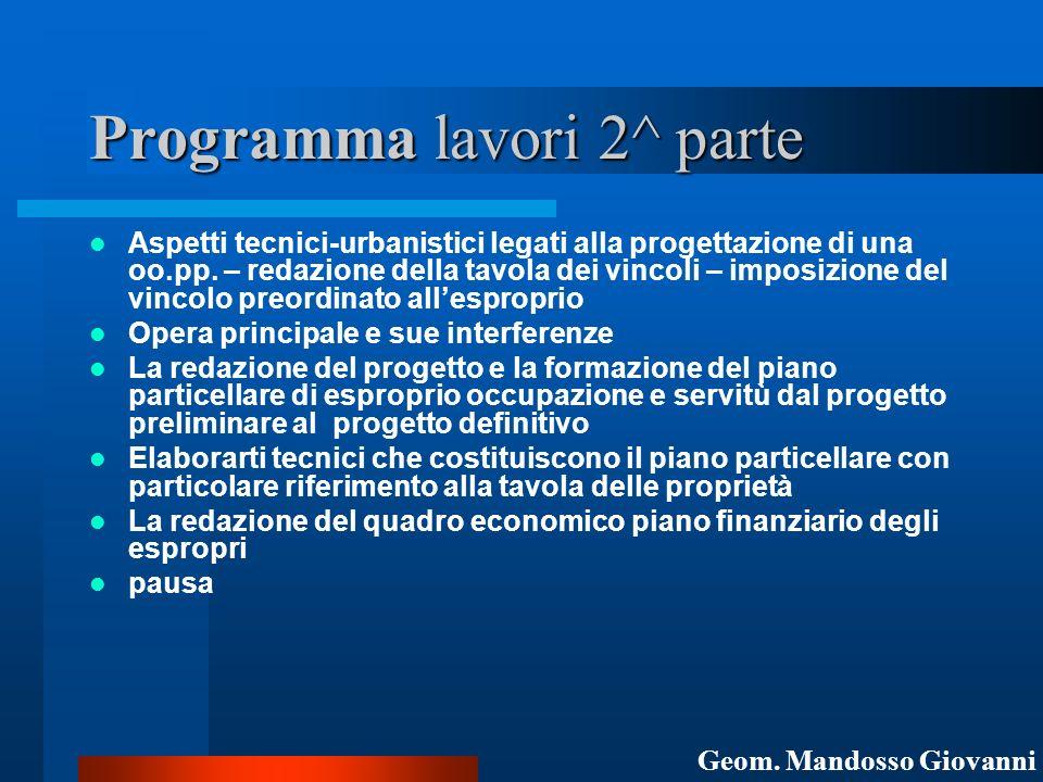 Programma lavori 2^ parte Aspetti tecnici-urbanistici legati alla progettazione di una oo.pp. – redazione della tavola dei vincoli – imposizione del v