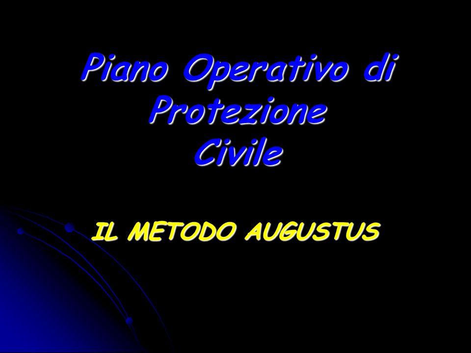 Piano Operativo di Protezione Civile IL METODO AUGUSTUS
