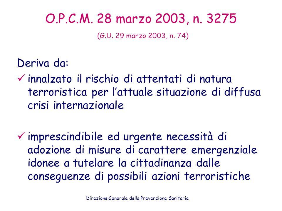 O.P.C.M. 28 marzo 2003, n. 3275 (G.U. 29 marzo 2003, n. 74) Deriva da: innalzato il rischio di attentati di natura terroristica per lattuale situazion