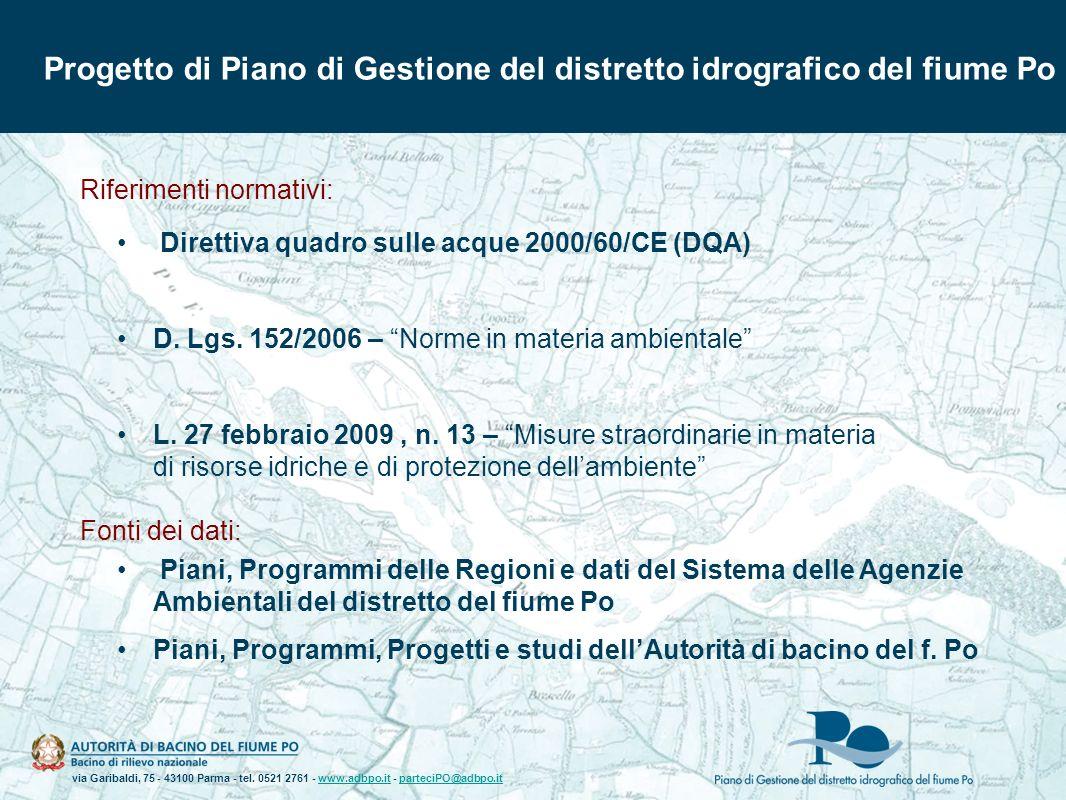 via Garibaldi, 75 - 43100 Parma - tel. 0521 2761 - www.adbpo.it - parteciPO@adbpo.itwww.adbpo.itparteciPO@adbpo.it Progetto di Piano di Gestione del d