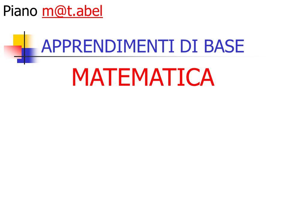 Nuove prospettive dellapprendere in matematica alla luce delle valutazioni nazionali e internazionali Piano m@t.abelm@t.abel