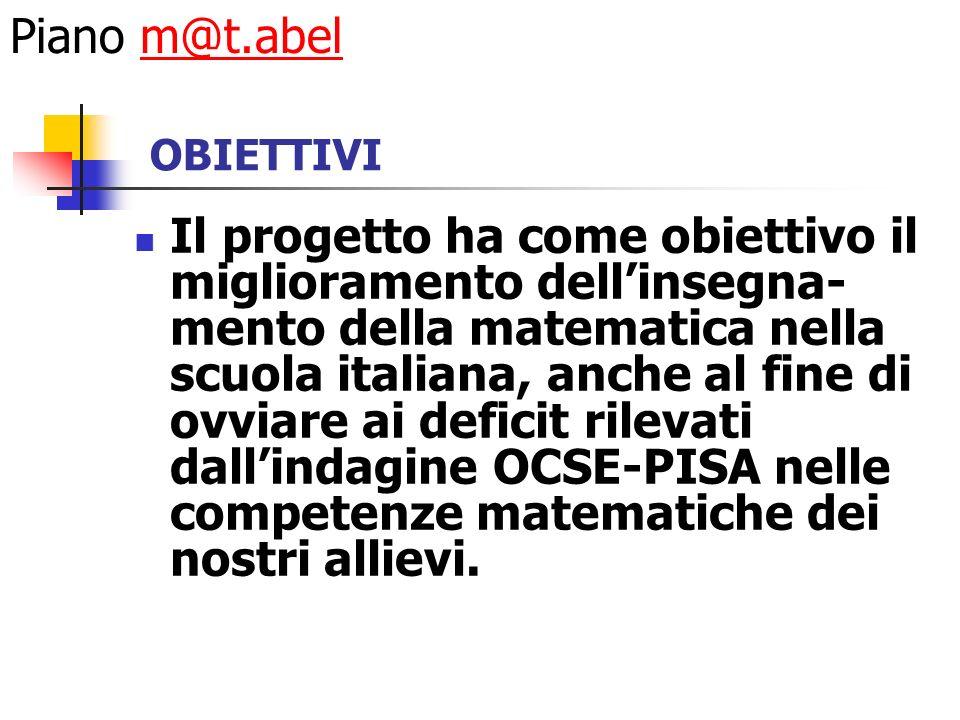 Il progetto m@t.abel si propone una rinnovata formazione dei docenti di matematica che operano nellintero territorio italiano, puntando a una nuova metodologia dapproccio allinsegnamento- apprendimento della matematica.