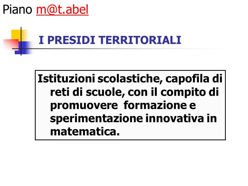 Istituzioni scolastiche, capofila di reti di scuole, con il compito di promuovere formazione e sperimentazione innovativa in matematica.