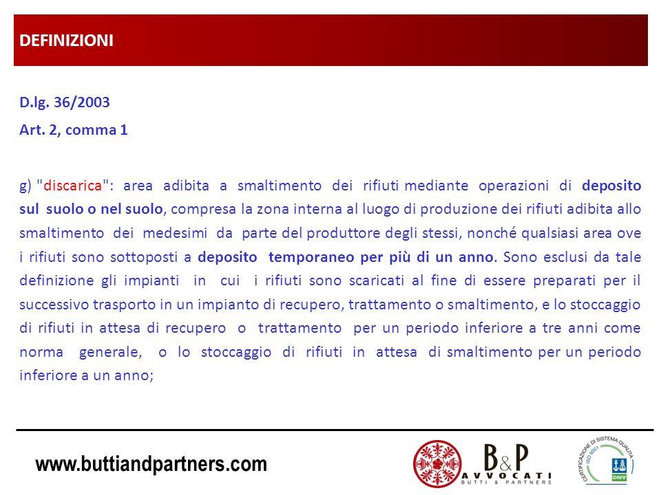 www.buttiandpartners.com DEFINIZIONI D.lg. 36/2003 Art. 2, comma 1 g)