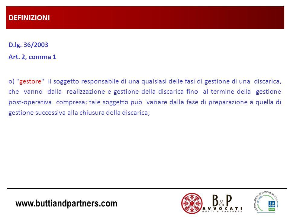 www.buttiandpartners.com DEFINIZIONI D.lg. 36/2003 Art. 2, comma 1 o)