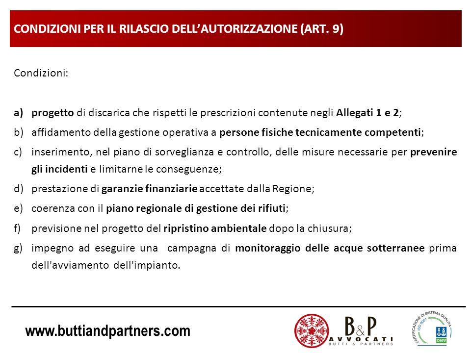 www.buttiandpartners.com CONDIZIONI PER IL RILASCIO DELLAUTORIZZAZIONE (ART. 9) Condizioni: a)progetto di discarica che rispetti le prescrizioni conte
