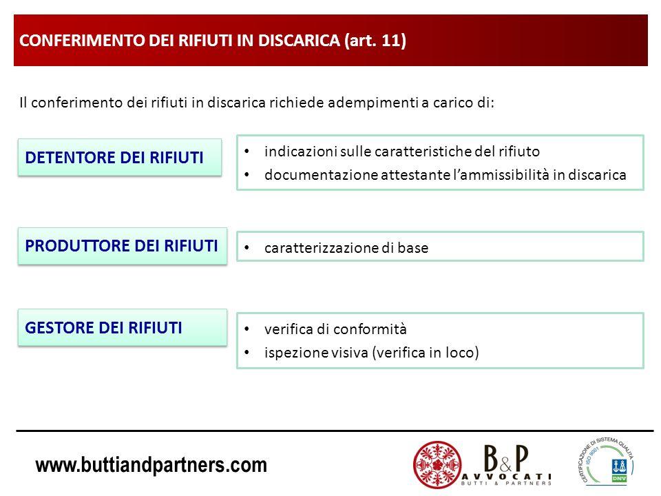 www.buttiandpartners.com CONFERIMENTO DEI RIFIUTI IN DISCARICA (art. 11) Il conferimento dei rifiuti in discarica richiede adempimenti a carico di: DE