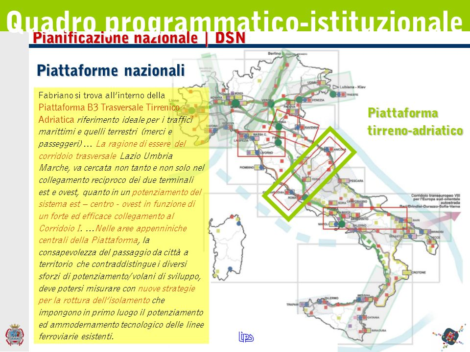 Pianificazione nazionale | DSN Quadro programmatico-istituzionale Piattaforme nazionali Piattaforma tirreno-adriatico Fabriano si trova allinterno del