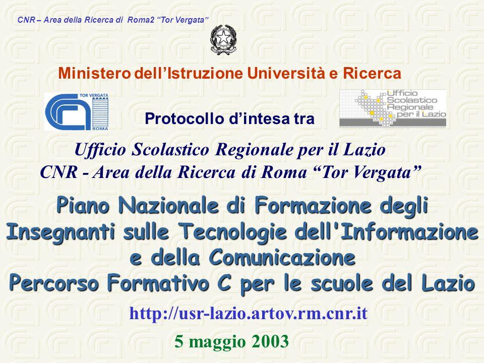 CNR – Area della Ricerca di Roma2 Tor Vergata Ministero dellIstruzione Università e Ricerca Protocollo dintesa tra Ufficio Scolastico Regionale per il