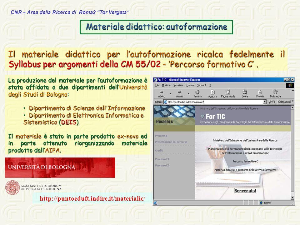 CNR – Area della Ricerca di Roma2 Tor Vergata Materiale didattico: autoformazione La produzione del materiale per lautoformazione è stata affidata a d