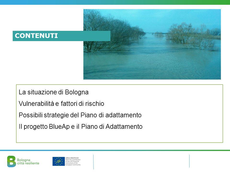 La situazione di Bologna Vulnerabilità e fattori di rischio Possibili strategie del Piano di adattamento Il progetto BlueAp e il Piano di Adattamento CONTENUTI