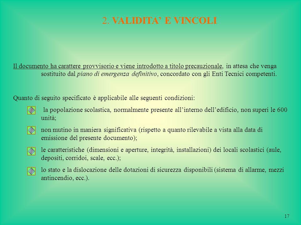 2. VALIDITA E VINCOLI Il documento ha carattere provvisorio e viene introdotto a titolo precauzionale, in attesa che venga sostituito dal piano di eme