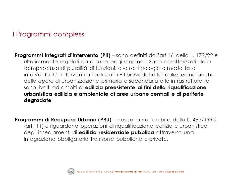 Facoltà di Architettura - Corso di PROGETTAZIONE DEL TERRITORIO – prof. arch. Giuseppe Guida Programmi Integrati dIntervento (PII) – sono definiti dal