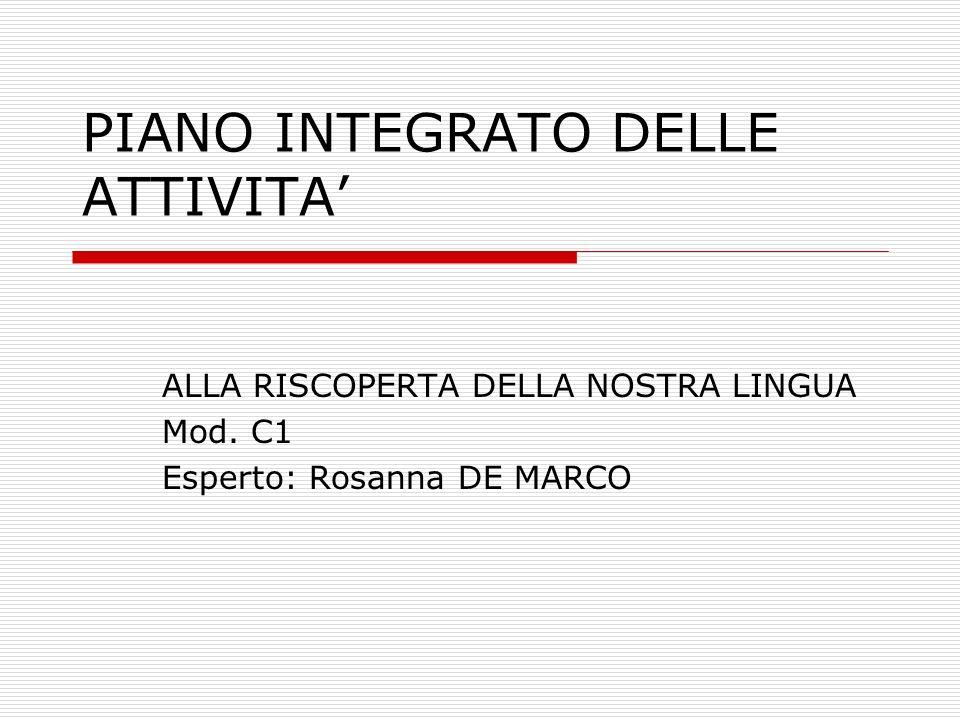 PIANO INTEGRATO DELLE ATTIVITA ALLA RISCOPERTA DELLA NOSTRA LINGUA Mod.