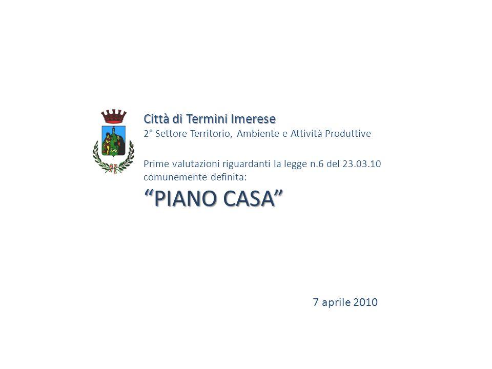 Piano Casa in Sicilia Città di Termini Imerese Città di Termini Imerese 2° Settore Territorio, Ambiente e Attività Produttive Ambito di applicazione della legge Lart.