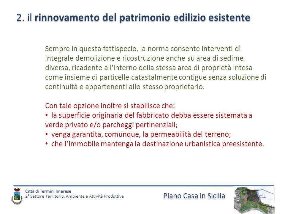 Piano Casa in Sicilia Città di Termini Imerese Città di Termini Imerese 2° Settore Territorio, Ambiente e Attività Produttive 2. il rinnovamento del p