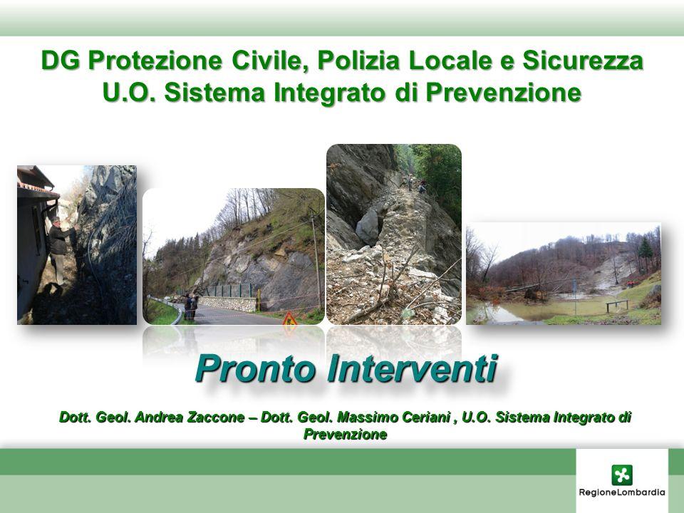 DG Protezione Civile, Polizia Locale e Sicurezza U.O. Sistema Integrato di Prevenzione Pronto Interventi Dott. Geol. Andrea Zaccone – Dott. Geol. Mass