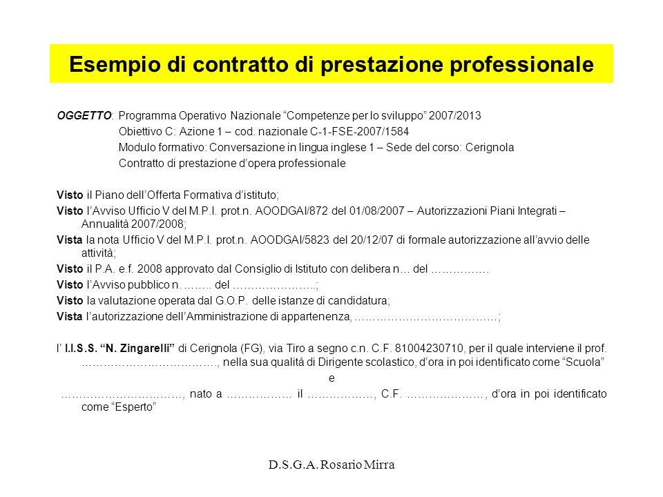 D.S.G.A. Rosario Mirra Esempio di contratto di prestazione professionale OGGETTO: Programma Operativo Nazionale Competenze per lo sviluppo 2007/2013 O
