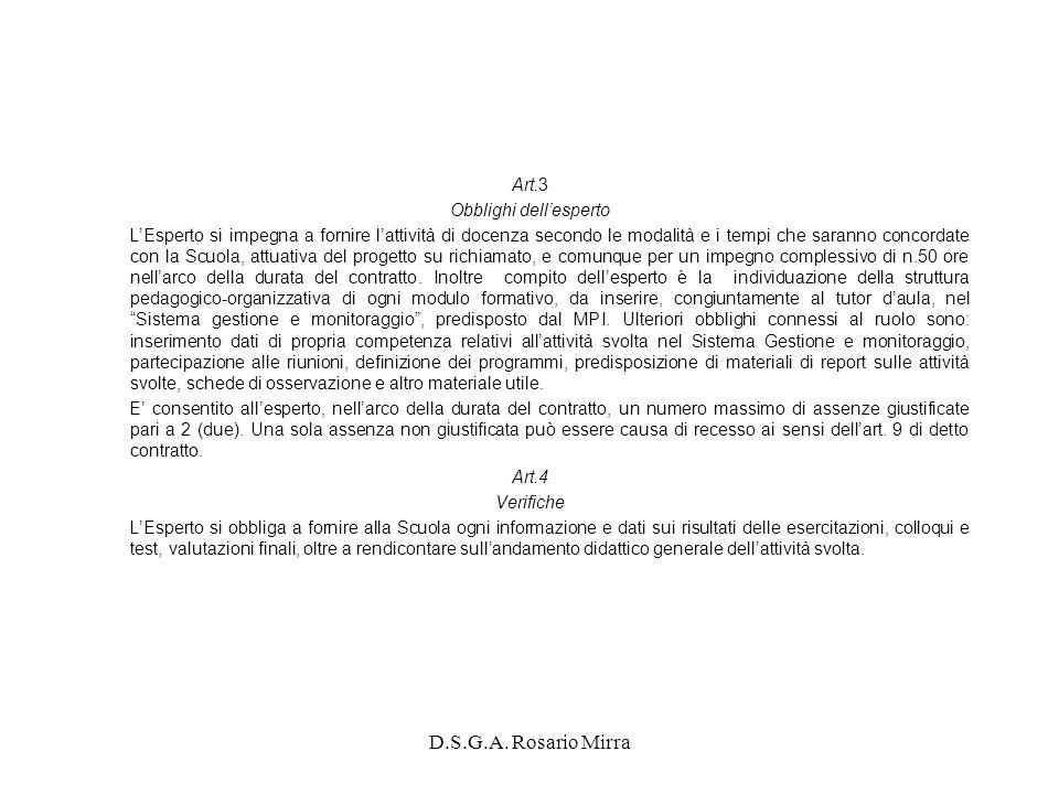 D.S.G.A. Rosario Mirra Art.3 Obblighi dellesperto LEsperto si impegna a fornire lattività di docenza secondo le modalità e i tempi che saranno concord