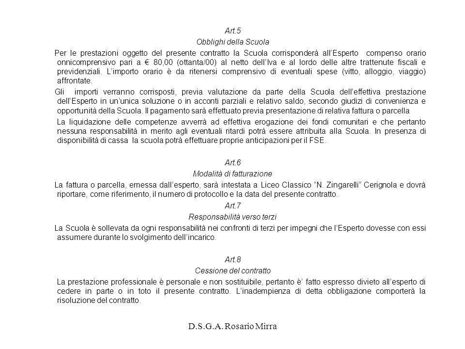D.S.G.A. Rosario Mirra Art.5 Obblighi della Scuola Per le prestazioni oggetto del presente contratto la Scuola corrisponderà allEsperto compenso orari