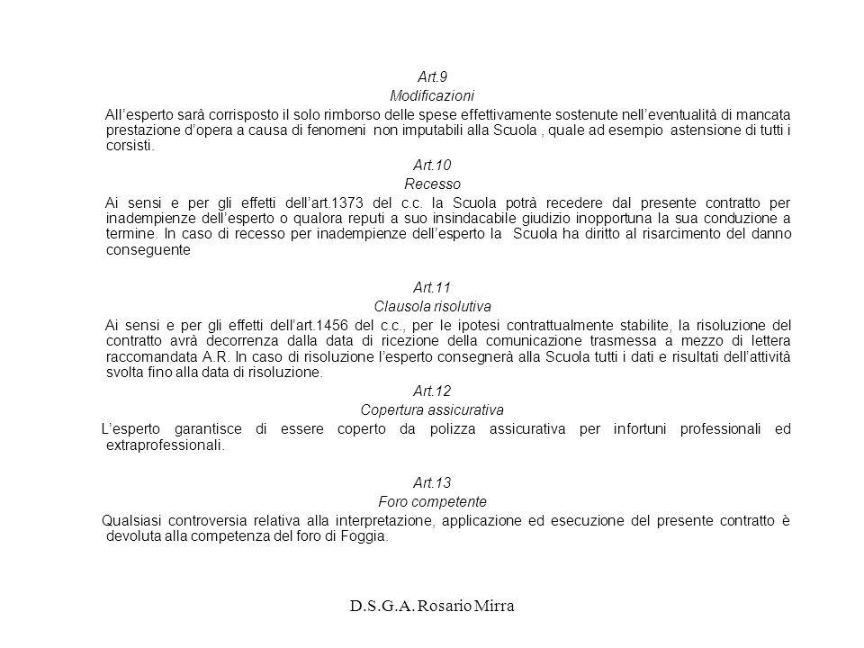 D.S.G.A. Rosario Mirra Art.9 Modificazioni Allesperto sarà corrisposto il solo rimborso delle spese effettivamente sostenute nelleventualità di mancat