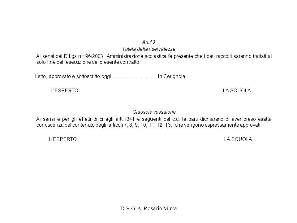 D.S.G.A. Rosario Mirra Art.13 Tutela della riservatezza Ai sensi del D.Lgs n.196/2003 lAmministrazione scolastica fa presente che i dati raccolti sara