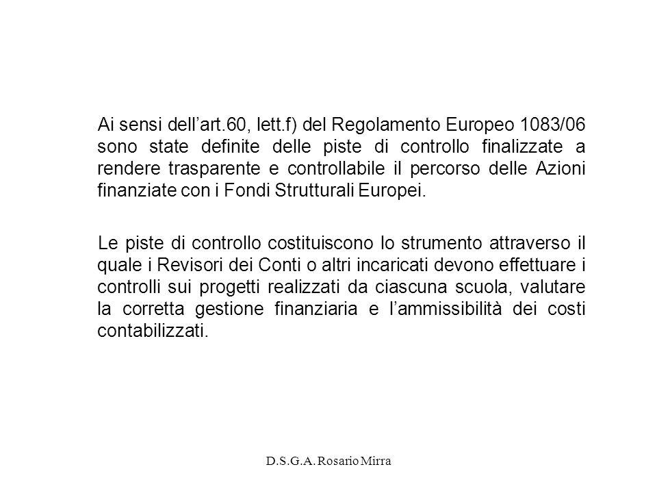 D.S.G.A. Rosario Mirra Ai sensi dellart.60, lett.f) del Regolamento Europeo 1083/06 sono state definite delle piste di controllo finalizzate a rendere